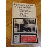 Significante Y Sutura En El Psicoanálisis. Lacan, Miller Etc