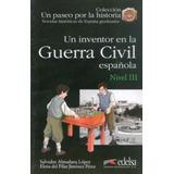 Inventor En La Guerra Civil Espanola,un - Nivel 3