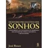 Dicionario Psicanalitico Dos Sonhos - Jose Bosco