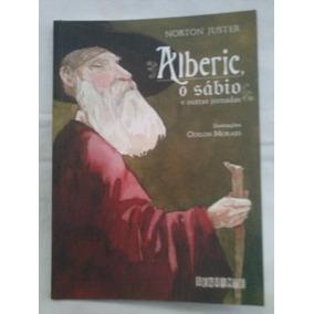 Alberic, O Sábio E Outras Jornadas - Norton Juster (85657650