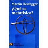 ¿ Que Es Metafisica ? - Martin Heidegger / Alianza