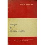 Livro Esboços De Historia Literaria Clovis Monteiro