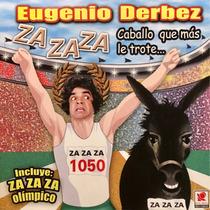 Cd Eugenio Derbez Za Za Za Caballo Que Mas Le Trote