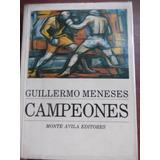 Campeones Guillermo Meneses Monte Avila Editores
