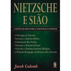 Nietzsche E Sião: A União De Duas Forças Ideológicas Opostas