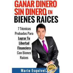 Ganar Dinero Sin Dinero En Bienes Raíces+bono Digital Pdf