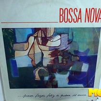 Bossa Nova Pra Fazer Feliz A Quem Se Ama 1988 Lp Nara Leão