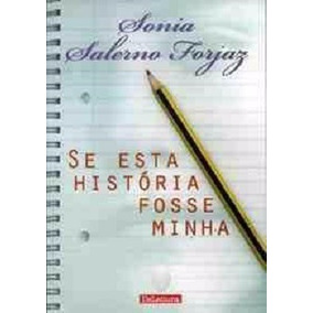 Se Esta História Fosse Minha - Sonia Salermo Forjaz