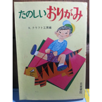Livro Aprenda A Montar Diversos Origamis - Raro Em Chinês