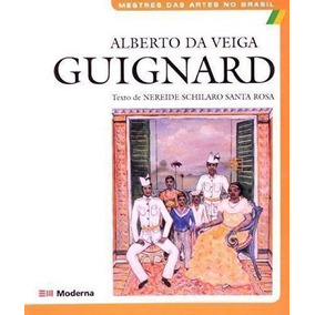 Livro Alberto Da Veiga Guignard Nereide Schilaro Santa Rosa