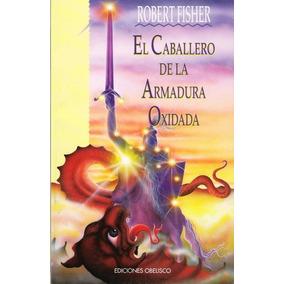 Libro: El Caballero De La Armadura Oxidada - R. Fisher - Pdf