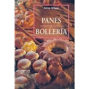 Libro: Panes Y Bolleria - Anne Wilson - Pdf