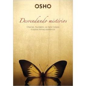 Desvendando Os Mistérios Chackras Kundalini Osho Livro