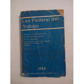 Libro Ley Federal Del Trabajo 1984 Editores Mexicanos Unidos