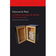 La Liebre Con Ojos De Ambar, Edmund De Waal, Acantilado