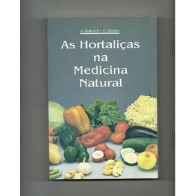 Livro * As Hortaliças Na Medicina Natural