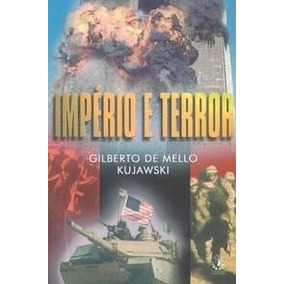 Livro Império E Terror - Gilberto De Melo Kujawski