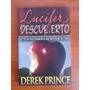 Lucifer Al Descubierto. By Derek Prince.