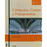 Computos, Costos Y Presupuestos 3º Edicion