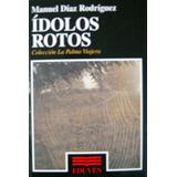 Libro, Ídolos Rotos De Manuel Díaz Rodríguez.
