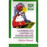 La Hormiga Cantora Y El Duende Melodia - Alicia Morel -