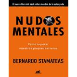 Nudos Mentales (bernardo Stamateas) Libro Nuevo \pocket\