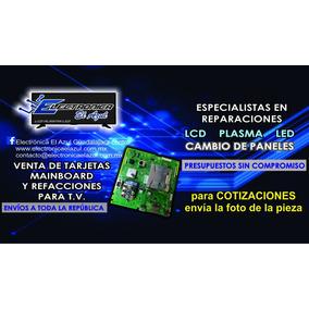 Mainboard Y Tarjetas Para Tv Plasma Led Y Lcd