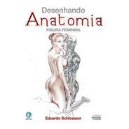 Desenhando Anatomia Figura Feminina
