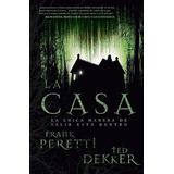 La Casa - Frank Peretti & Ted Dekker (novela)