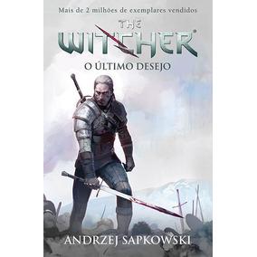 Ultimo Desejo, O - The Witcher - A Saga Do Bruxo Geralt De R