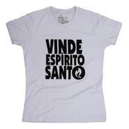 Camisa Cristã Baby Look Vinde Espírito Santo 55001