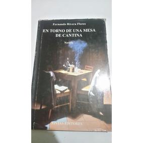 En Torno A Una Mesa De Cantina Fernando Rivera Flores