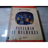 Livro Antigo Pavilhão De Mulheres Editora Globo 1948 Raro