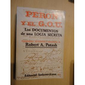 Peron Y El Gou-documentos De Logia Secreta-r.a Potash-1984