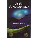 ¿ Y El Dinosaurio ? - Ferriz [lea]