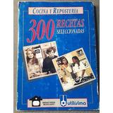 300 Recetas Seleccionadas. Utilísima