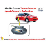 Manilla Externa Hyundai Accent - Dodge Brisa Trasera Derecha