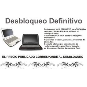 Desbloqueo Definitivo De Netbook Todas Las Marcas