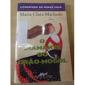 O Diamante Do Grão-mogol - Maria Clara Machado