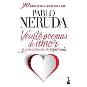 Veinte Poemas De Amor Y Una Canción Desesperada Pablo Nerud