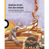 Gatos Eran Los De Antes - Cabal - Loqueleo - Santillana