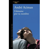 Original - Llámame Por Tu Nombre - André Aciman - Nuevo