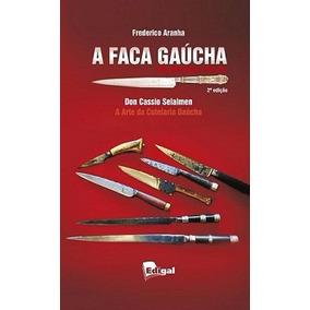 A Faca Gaúcha - Frederico Aranha / Don Cassio Sela