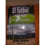 Libro: El Futbol En Tiempos De Globalizacion