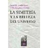 La Simetria Y La Belleza Del Universo; L. Lederman