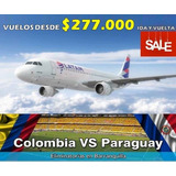 Últimos Cupos Tiquetes Aéreos Partido Colombia Vs Paraguay