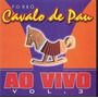 Cd - Forró Cavalo De Pau - Ao Vivo - Volume 3 - Somzoom