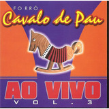 Cd - Forró Cavalo De Pau - Ao Vivo - Volume 3 - Somzoom