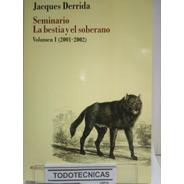 Seminario La Bestia Y El Soberano  T.1 Jacques Derrida  -mn-