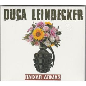 Duca Leindecker - Cd Baixar Armas - Lacrado!